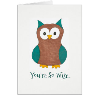 You're So Wise Thanks Great Advice Owl Bird Card