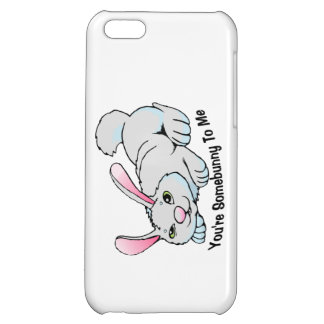 You're Somebunny To Me iPhone 5C Cases
