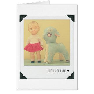 You're Such a Dear Card