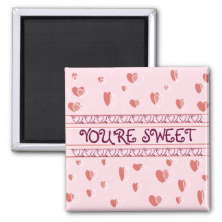 YOU'RE SWEET VALENTINE MAGNET