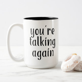"""You're Talking Again"" (Before Morning Coffee) 2 Two-Tone Coffee Mug"