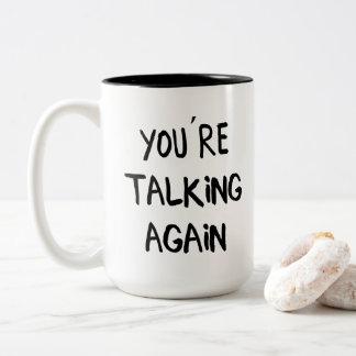"""You're Talking Again"" (Before Morning Coffee) Two-Tone Coffee Mug"