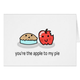 You're the apple to my pie card