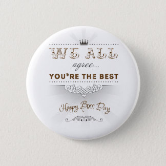 You're the best, Happy Boss's Day 6 Cm Round Badge