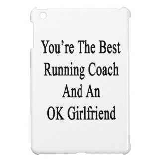 You're The Best Running Coach And An OK Girlfriend Cover For The iPad Mini
