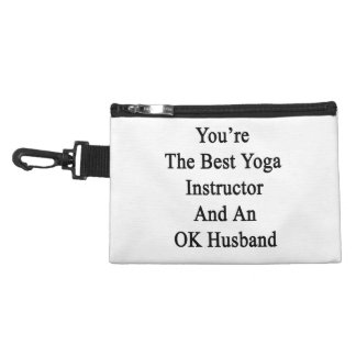You're The Best Yoga Instructor And An OK Husband. Accessory Bags