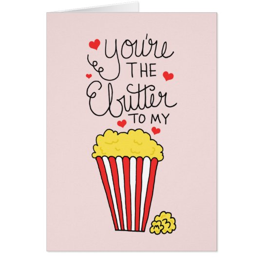 You're The Butter To My Popcorn Valentine's Day