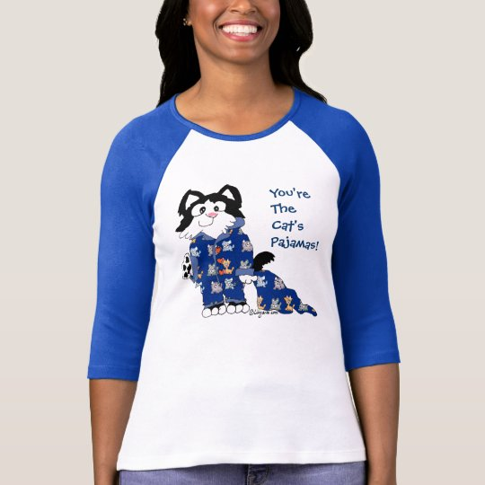 You're The Cat's Pyjamas! T-shirt & Apparel