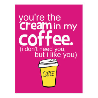 You're the Cream in my Coffee (pink) Postcards