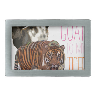 You're the goat to my tiger belt buckle