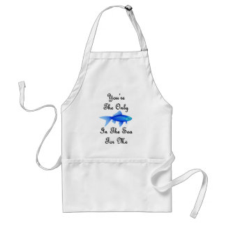 You're The Only Fish In The Sea For Me Quote Standard Apron
