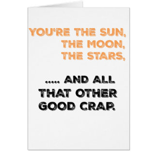You're the sun, the moon, the stars ... card