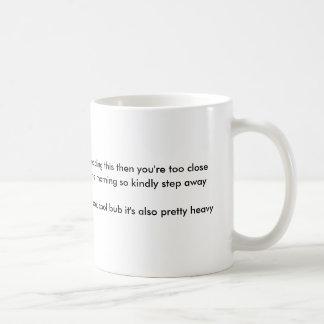 """you're too close"" basic white mug"