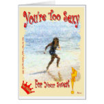 You're Too Sexy For Your Sweat! Greeting Cards