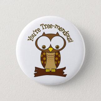 Youre Tree-mendous 6 Cm Round Badge