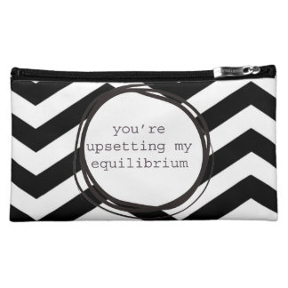 You're upsetting my equilibrium funny cosmetics bags