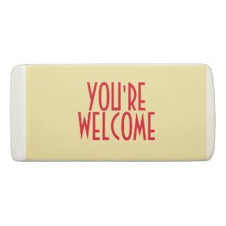 You're Welcome Eraser