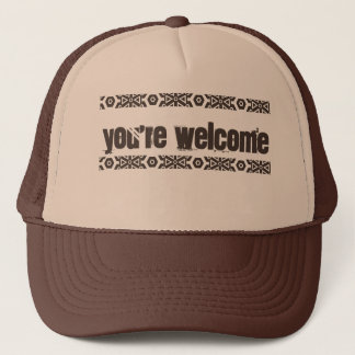 You're Welcome Trucker Hat