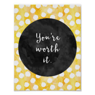 You're Worth it Yellow Watercolor Poster