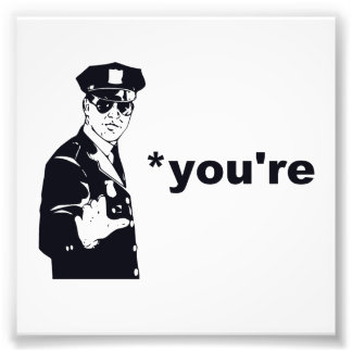 You're Your Grammar Police Photo Print