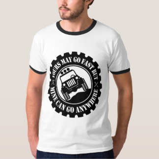 Yours May Go Fast But Mine Can Go Anywhere T-Shirt