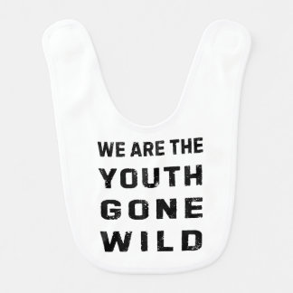 Youth Gone Wild Baby Bib