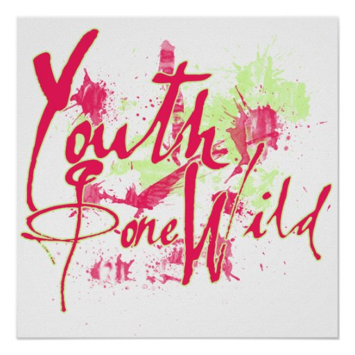 Youth Gone Wild Poster