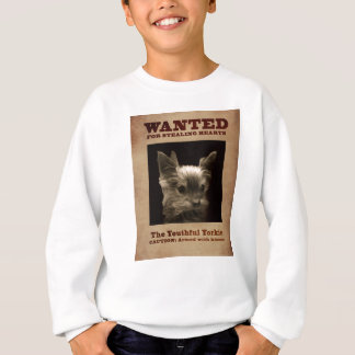 Youthful Yorkie Wanted Child Sweatshirt