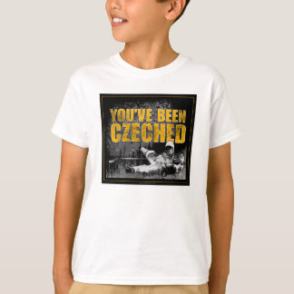 You've Been Czeched T-Shirt