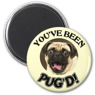 YOU'VE BEEN PUG'D! - FUNNY PUG DOG 6 CM ROUND MAGNET