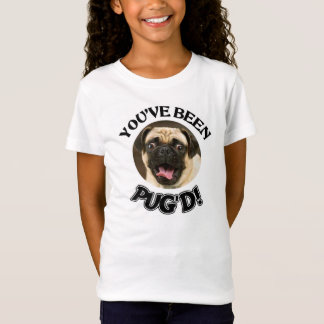 YOU'VE BEEN PUG'D! - FUNNY PUG DOG SHIRT