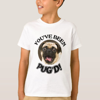YOU'VE BEEN PUG'D! - FUNNY PUG DOG T SHIRTS
