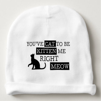You've cat to be kitten meow funny baby beanie