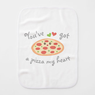 You've Got a Pizza My Heart Funny Punny Unisex Burp Cloth