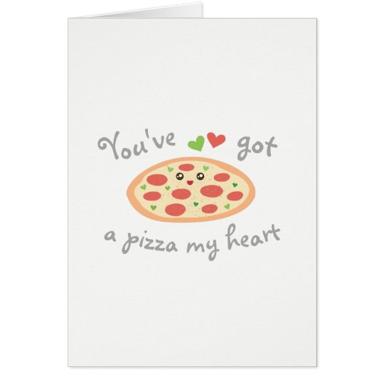 You've Got a Pizza My Heart Funny Valentine's Day Card