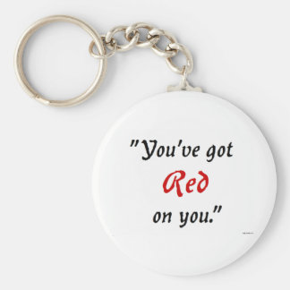 You've got Red on you Basic Round Button Key Ring