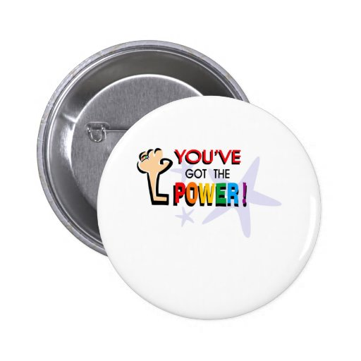 You've got the power 6 cm round badge