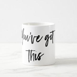 You've Got This Coffee Mug
