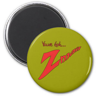 Youve Got Z-mail-The funny fad thats real Fridge Magnets