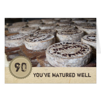 You've Matured Well 90th Birthday Old Cheese Card