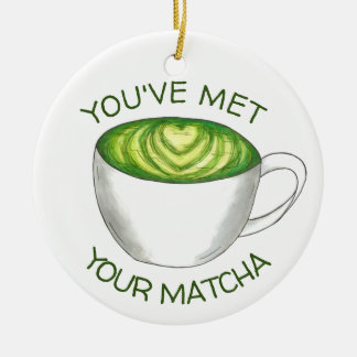 You've Met Your Match Matcha Green Tea Latte Love Christmas Ornament