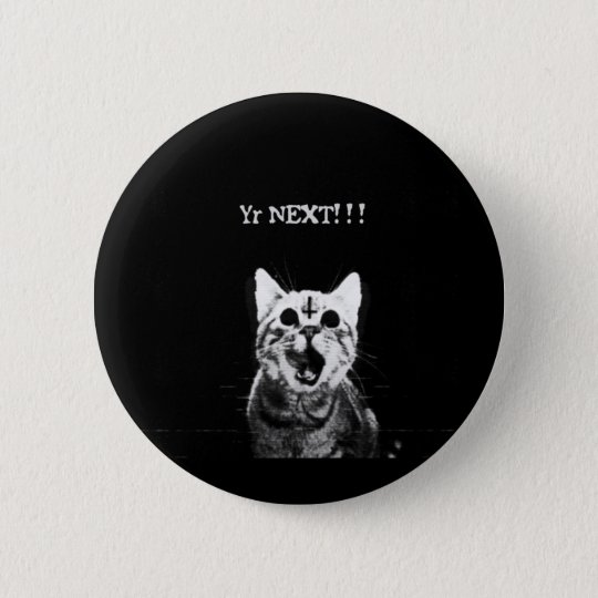 Yr next!!! 6 cm round badge