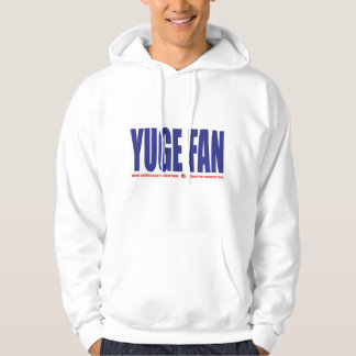 YUGE FAN Trump for President Hoodie