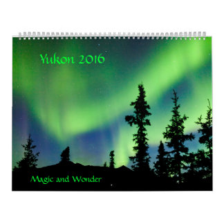 Yukon 2016 - Magic and Wonder - Calendar