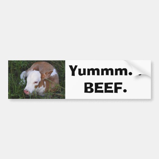 """Yum, Beef"" bumper sticker"