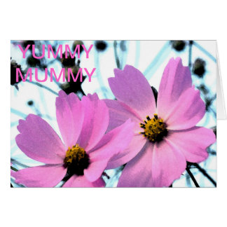 """YUMMY MUMMY "" FLORAL PRODUCTS CARD"