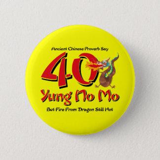 Yung No Mo 40th Birthday 6 Cm Round Badge