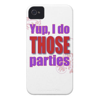 Yup, I do THOSE parties! iPhone 4 Case