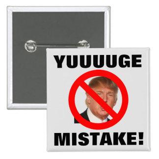 Yuuuuge Mistake! - Donald Trump 15 Cm Square Badge