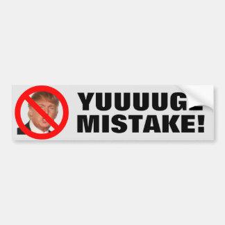 Yuuuuge Mistake! - Donald Trump Bumper Sticker